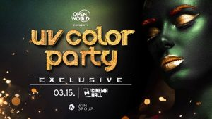 UV COLOR PARTY ✪ Exclusive | 03.15. @ Cinema Hall Budapest | Budapest | Hungary