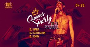 Queens Party - Old School Edition - Budapest Park @ Budapest Park | Budapest | Hungary