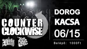 Counter Clockwise / Dirty Dawn / ZeroDay / Dorog / Kacsa / 0615 @ Kacsa Dorog | Dorog | Hungary
