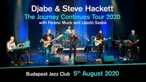 Djabe & Steve Hackett – The Journey Continues Tour 2020 @ Budapest Jazz Club | Budapest | Hungary