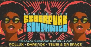 Labirhythm presents CyberFunk w/ Southwild @ Supersonic - Blue Hell & KVLT | Budapest | Hungary