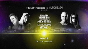 TECHnoise&SUPERNOVA Presents: David Temessi I Victoria Franches @ DC Club | Veszprém | Hungary
