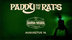 Paddy and The Rats // Barba Negra @ BARBA NEGRA | Budapest | Hungary